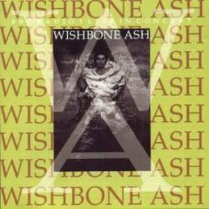 Wishbone Ash - Bbc Radio 1 Live In Concert CD (album) cover
