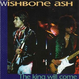 Wishbone Ash - The King Will Come CD (album) cover