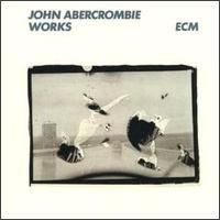 John Abercrombie - Works CD (album) cover