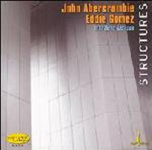 John Abercrombie - Structures( With Eddie Gomez And Gene Jackson ) CD (album) cover