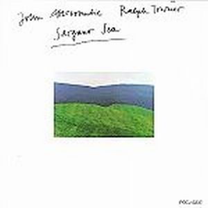 JOHN ABERCROMBIE - Sargasso Sea ( With Ralph Towner) CD album cover