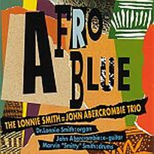John Abercrombie - The Lonnie Smith = John Abercrombie Trio: Afro Blue CD (album) cover