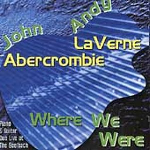 John Abercrombie - Where We Were (with Andie Laverne) CD (album) cover