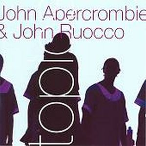 John Abercrombie - Topics (with John Ruocco) CD (album) cover