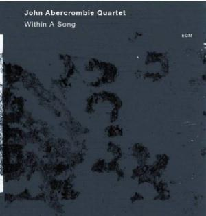 John Abercrombie - Within A Song CD (album) cover