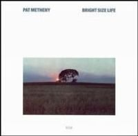 bright size life by PAT METHENY