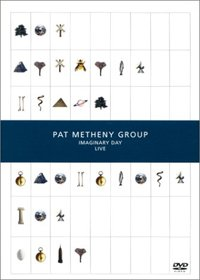 Pat Metheny - Imaginary Day Live DVD (album) cover