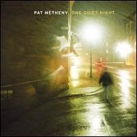 Pat Metheny - One Quiet Night CD (album) cover