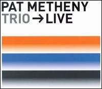 Pat Metheny - Trio Live CD (album) cover