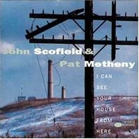 Pat Metheny - I Can See Your House From Here (with John Scofield) CD (album) cover