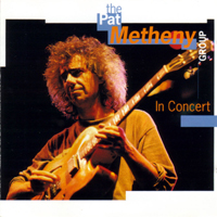 Pat Metheny - The Pat Metheny Group In Concert CD (album) cover