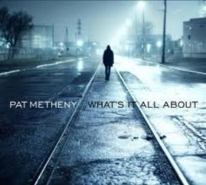 Pat Metheny - What's It All About CD (album) cover