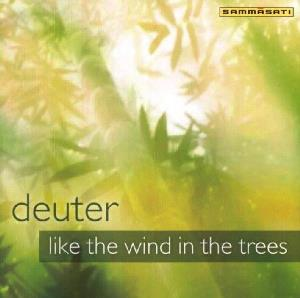 Deuter - Like The Wind In The Trees CD (album) cover