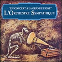L' Orchestre Sympathique - En Concert à La Grand Passe CD (album) cover