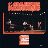 L' Orchestre Sympathique - L'orchestre Sympathique Au Festival International De Jazz De Montréal CD (album) cover