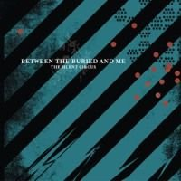 Between The Buried And Me - The Silent Circus CD (album) cover
