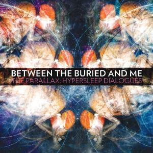 Between The Buried And Me - The Parallax: Hypersleep Dialogues CD (album) cover