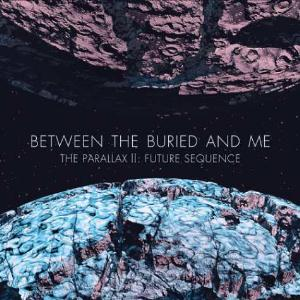 Between The Buried And Me - The Parallax Ii: Future Sequence CD (album) cover