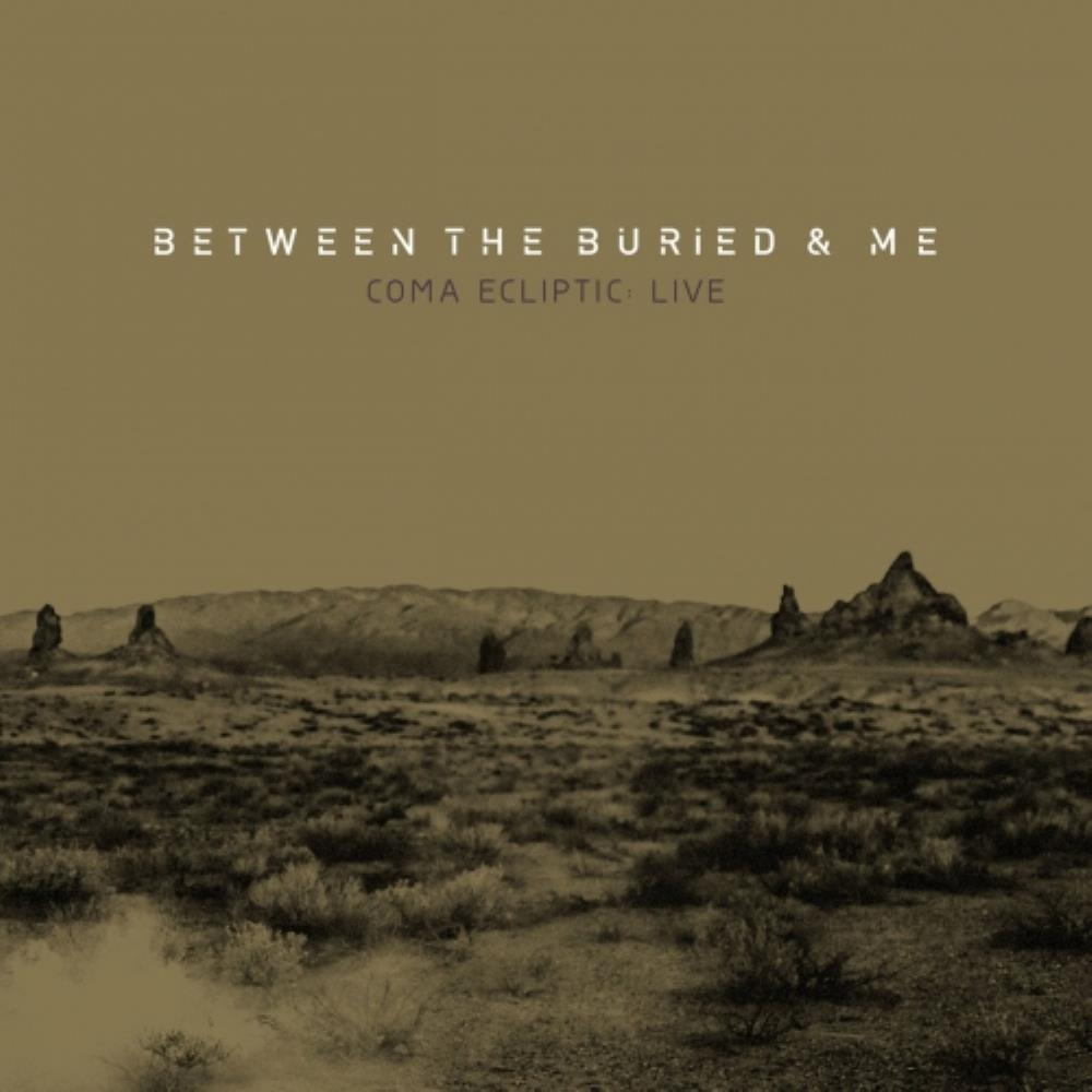 Between The Buried And Me - Coma Ecliptic: Live CD (album) cover