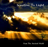 Sensitive To Light - From The Ancient World CD (album) cover