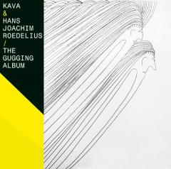 Hans Joachim Roedelius - The Gugging Album Together With Kava CD (album) cover