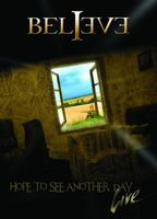 Believe - Hope To See Another Day Live DVD (album) cover