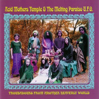 Acid Mothers Temple - Troubadours From Another Heavenly World CD (album) cover