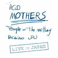 Acid Mothers Temple - Live In Japan CD (album) cover