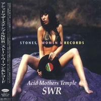 Acid Mothers Temple - Acid Mothers Temple SWR: Stones, Women & Records CD (album) cover