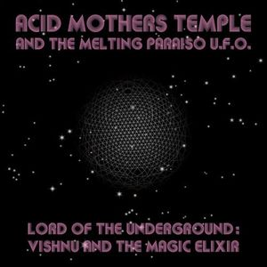 Acid Mothers Temple - Lord Of The Underground: Vishnu And The Magic Elixir CD (album) cover