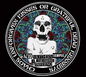 Acid Mothers Temple - Chaos Unforgiven Kisses Or Grateful Dead Kennedys CD (album) cover
