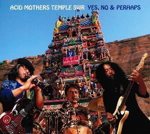 ACID MOTHERS TEMPLE - Yes, No & Perhaps CD album cover
