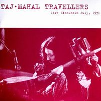 Taj-mahal Travelers - Live Stockholm July 1971 CD (album) cover