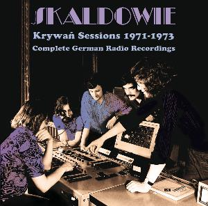 Skaldowie - Krywan Sessions 1971-1973 - Complete German Radio Recordings CD (album) cover
