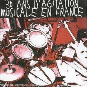 Various Artists (label Samplers) - 30 Ans D Agitation Musicale En France CD (album) cover