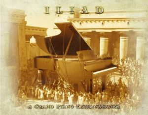 Various Artists (concept Albums & Themed Compilations) - Iliad A Grand Piano Extravaganza CD (album) cover