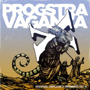 Various Artists (concept Albums & Themed Compilations) - Progsphere's Progstravaganza Compilation Of Awesomeness - Part 10 CD (album) cover