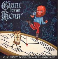 VARIOUS ARTISTS (TRIBUTES) - Giant For An Hour: Music Inspired By And In Tribute To Gentle Giant CD album cover