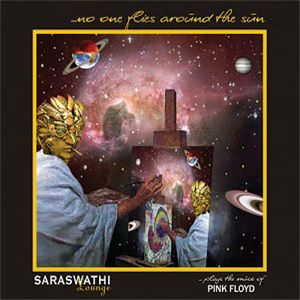 Various Artists (tributes) - Saraswathi-lounge ... No One Flies Around The Sun (pink Floyd) CD (album) cover