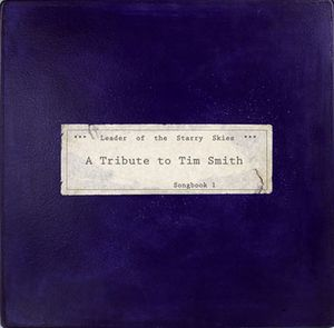 VARIOUS ARTISTS (TRIBUTES) - Leader Of The Starry Skies: A Tribute To Tim Smith, Songbook 1 CD album cover