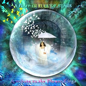 Various Artists (tributes) - A Flower Full Of Stars: A Tribute To The Flower Kings CD (album) cover