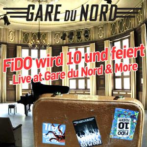 VARIOUS ARTISTS (TRIBUTES) - Fido Wird 10 Und Feiert - Live At Gare Du Nord & More CD album cover