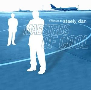 Various Artists (tributes) - Maestros Of Cool: A Tribute To Steely Dan CD (album) cover