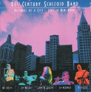 Various Artists (tributes) - 21st Century Schizoid Band (king Crimson Alumni Group) - Pictures Of A City: Live In New York CD (album) cover