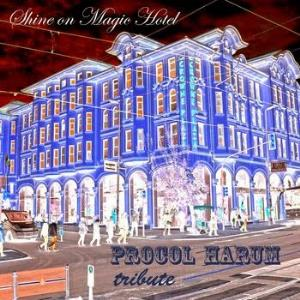 VARIOUS ARTISTS (TRIBUTES) - Shine On Magic Hotel - Procol Harum Tribute CD album cover