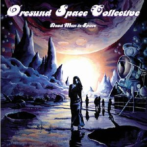 Oresund Space Collective - Dead Man In Space CD (album) cover