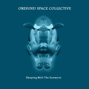 Oresund Space Collective - Sleeping With The Sunworm CD (album) cover