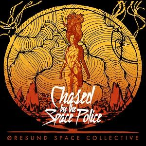 Oresund Space Collective - Chased By The Space Police CD (album) cover