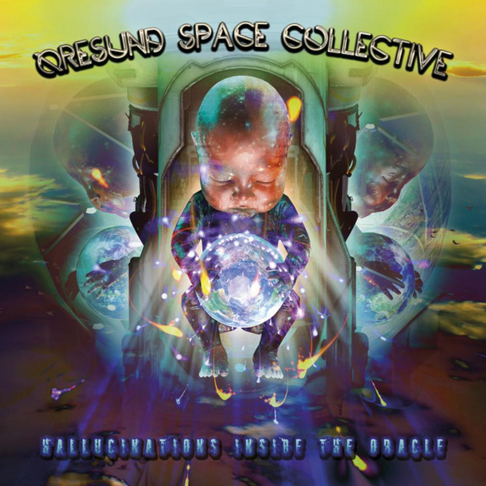ORESUND SPACE COLLECTIVE - Hallucinations Inside The Oracle CD album cover