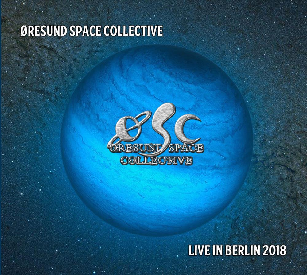 ORESUND SPACE COLLECTIVE - Live In Berlin 2018 CD album cover